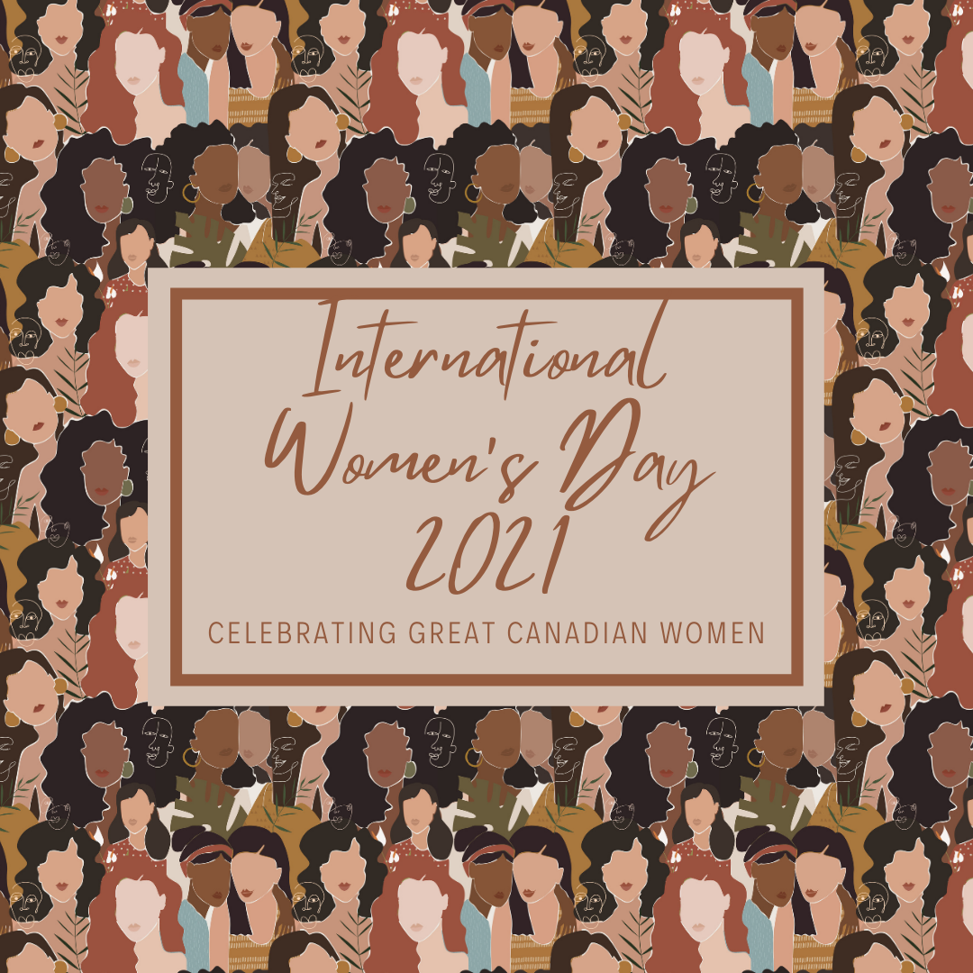 Celebrating Phenomenal Women On the Frontlines of History and Social Justice in Canada